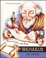 Irenaeus of Lyons: The Man Who Wrote Books