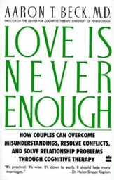 Love Is Never Enough: How Couples Can Overcome Misunderstanding - eBook
