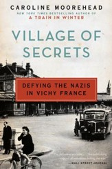 Village of Secrets: Defying the Nazis in Vichy France - eBook