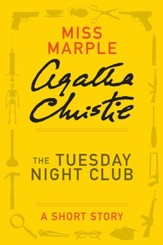 The Tuesday Night Club: A Miss Marple Short Story - eBook