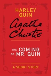 The Coming of Mr. Quin: A Harley Quin Short Story - eBook