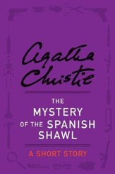 The Mystery of the Spanish Shawl: A Short Story - eBook