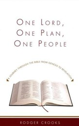 One Lord, One Plan, One People: A Journey Through the Bible from Genesis to Revelation
