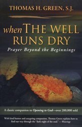 When the Well Runs Dry, Revised: Prayer Beyond the Beginnings