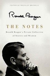 The Notes: Ronald Reagan's Private Collection of Stories and Wisdom - eBook