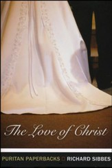 The Love of Christ (Puritan Paperbacks)