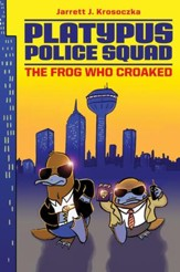 Platypus Police Squad: The Frog Who Croaked - eBook