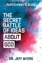 The Secret Battle of Ideas about God Participants Guide