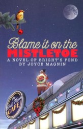 Blame It On The Mistletoe, Brights Pond Series #4