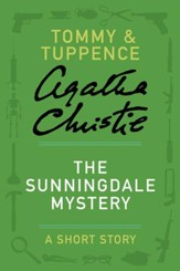 The Sunningdale Mystery: A Tommy & Tuppence Story - eBook