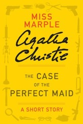 The Case of the Perfect Maid: A Miss Marple Story - eBook