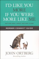 I'd Like You More If You Were More Like Me, Member Connect Guide