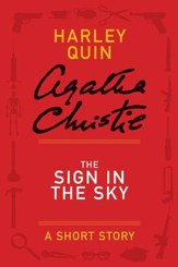 The Sign in the Sky: A Mysterious Mr. Quin Story - eBook
