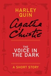 The Voice in the Dark: A Mysterious Mr. Quin Story - eBook