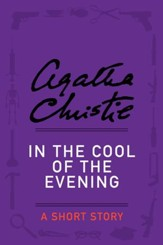 In the Cool of the Evening: A Short Story - eBook