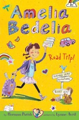 Amelia Bedelia Chapter Book #3: Amelia Bedelia Road Trip! - eBook