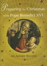 Preparing for Christmas with Pope Benedict XVI: An Advent Novena