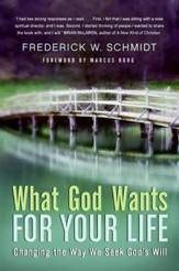What God Wants for Your Life: Finding Answers to the Deepest Questions - eBook