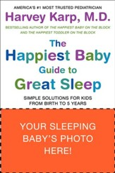 The Happiest Baby Guide to Great Sleep: Simple Solutions for Kids from Birth to 5 Years - eBook