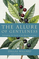 The Allure of Gentleness: Defending the Faith in the Manner of Jesus - eBook