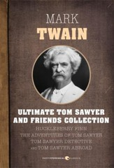 The Ultimate Tom Sawyer and Friends Collection - eBook