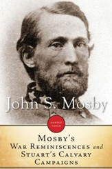 Mosby's War Reminiscences and Stuart's Cavalry Campaigns - eBook