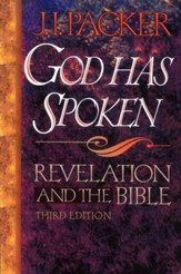 God Has Spoken: Revelation & the Bible, 3rd Ed.