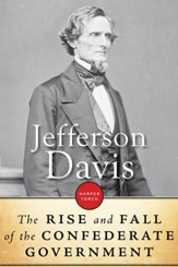 The Rise and Fall of the Confederate Government - eBook