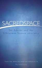 Sacred Space for Advent and the Christmas Season 2012-2013
