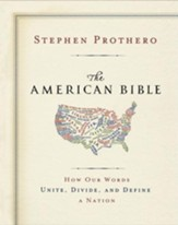The American Bible-Whose America Is This?: How Our Words Unite, Divide, and Define a Nation - eBook