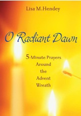 O Radiant Dawn: 5-Minute Prayers Around the Advent Wreath