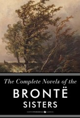 The Complete Novels of the Bronte Sisters: Jane Eyre, Wuthering Heights, and Oth: Seven-Book Bundle - eBook