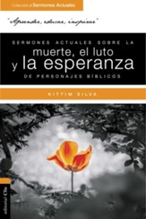 Sermones actuales sobre la Muerte y Sufrimiento de personajes biblicos (Current Sermons of Death & Suffering of Biblical Characters)