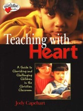 Teaching with Heart: A Guide to Cherishing and Challenging Children in the Christian Classroom - Slightly Imperfect