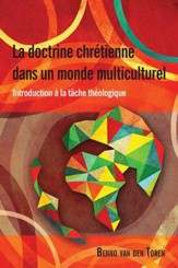 La Doctrine Chretienne Dans Un Monde Multiculturel: Introduction a la Tache Theologique