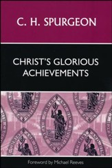 Christ's Glorious Achievements