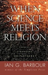 When Science Meets Religion: Enemies, Strangers, or Partners? - eBook