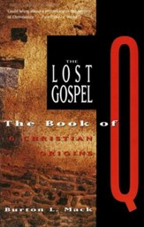 The Lost Gospel: The Book of Q and Christian Origins - eBook