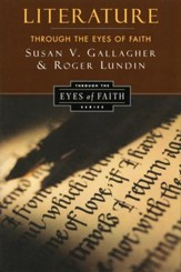 Literature Through the Eyes of Faith: Christian College Coalition Series - eBook