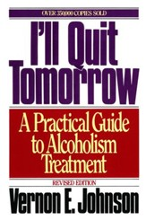 I'll Quit Tomorrow: A Practical Guide to Alcoholism Treatmen - eBook