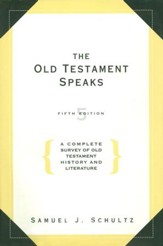 The Old Testament Speaks, Fifth Edition: A Complete Survey of Old Testament History - eBook