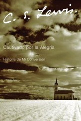 Cautivado por la Alegria: Historia de Mi Conversion - eBook