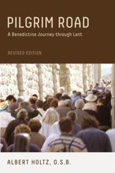Pilgrim Road: A Benedictine Journey through Lent: Revised Edition - eBook