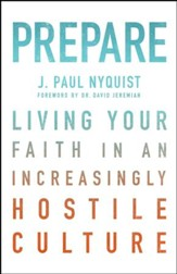 Prepare: Living Your Faith in an Increasingly Hostile Culture - eBook