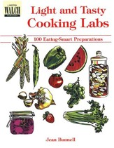 Light and Tasty Cooking Labs: 100  Eating-Smart Preparations