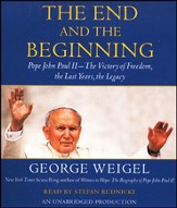 The End and the Beginning: Pope John Paul II - The Victory of freedom, the Last Years, the Legacy Unabridged Audiobook on CD