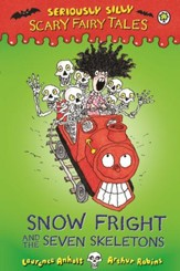 Seriously Silly: Scary Fairy Tales: Snow Fright and the Seven Skeletons / Digital original - eBook