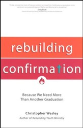 Rebuilding Confirmation: Because We Need More Than Another Graduation
