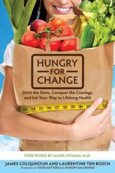 Hungry for Change: Ditch the Diets, Conquer the Cravings, and Eat Your Way to Lifelong Health - eBook