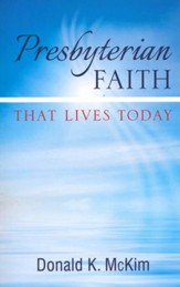 Presbyterian Faith That Lives Today - eBook